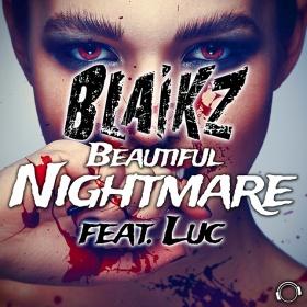 BLAIKZ FEAT. LUC - BEAUTIFUL NIGHTMARE